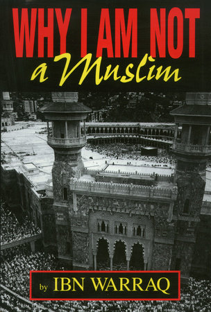 Why I Am Not a Muslim by Ibn Warraq