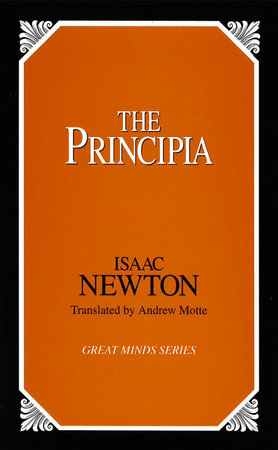 The Principia by Sir Isaac Newton