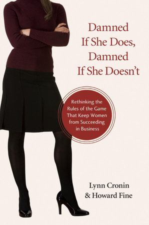 Damned If She Does, Damned If She Doesn't by Lynn Cronin and Howard Fine