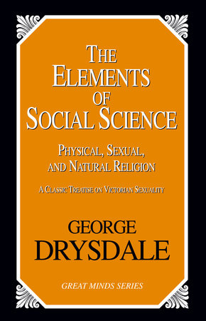 The Elements of Social Science by George Drysdale
