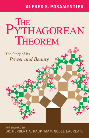 The Pythagorean Theorem by Alfred S. Posamentier