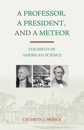 A Professor, A President, and A Meteor by Cathryn J. Prince