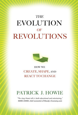 The Evolution of Revolutions by Patrick J. Howie