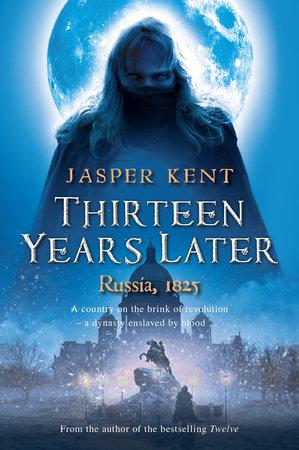 Thirteen Years Later by Jasper Kent