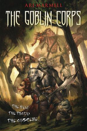 The Goblin Corps by Ari Marmell