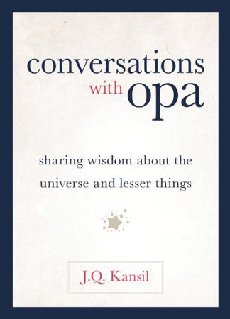 Conversations With Opa by J. Q. Kansil
