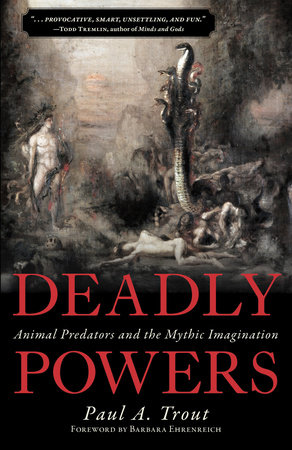 Deadly Powers by Paul A. Trout