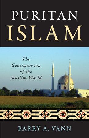 Puritan Islam by Barry A. Vann