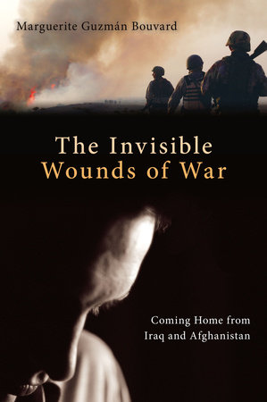 Invisible Wounds of War by Marguerite Guzman Bouvard