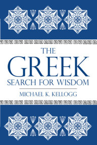 The Greek Search for Wisdom