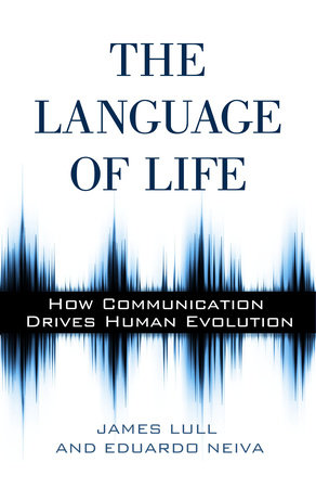The Language of Life by James Lull and Eduardo Neiva