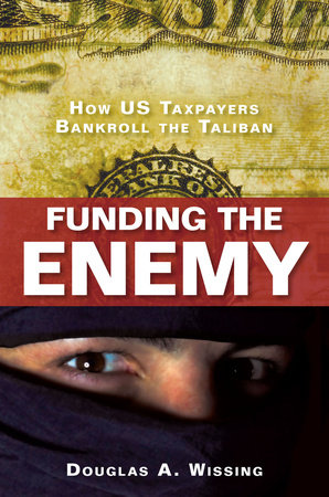Funding the Enemy by Douglas A. Wissing
