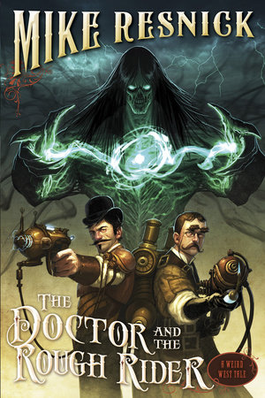 The Doctor and the Rough Rider by Mike Resnick