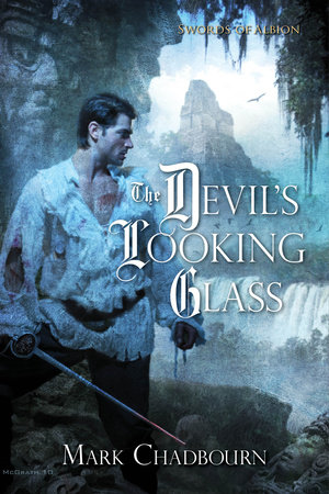 The Devil's Looking Glass by Mark Chadbourn