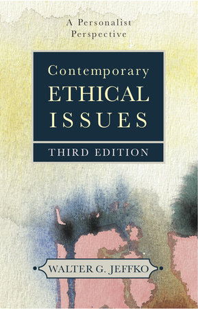 Contemporary Ethical Issues by Walter G. Jeffko