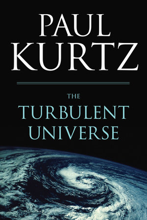 The Turbulent Universe by Paul Kurtz