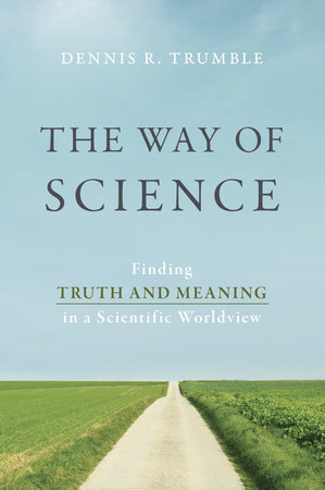 The Way of Science by Dennis R. Trumble