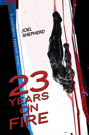 23 Years on Fire by Joel Shepherd