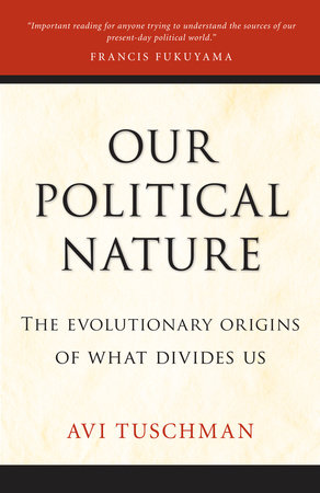 Our Political Nature by Avi Tuschman