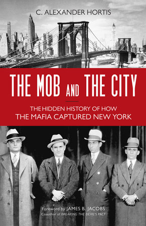 The Mob and the City by C. Alexander Hortis