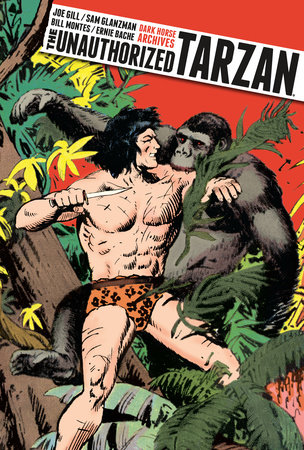 The Unauthorized Tarzan by Joe Gill