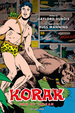 Korak, Son of Tarzan Archives Volume 1 by Gaylord Dubois