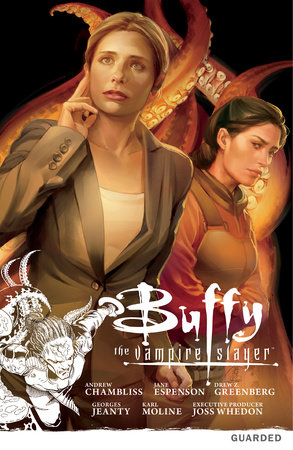 Buffy the Vampire Slayer: Season Nine Volume 3: Guarded by Various