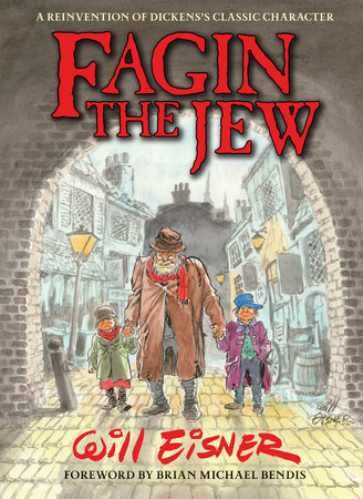 Fagin the Jew by Will Eisner