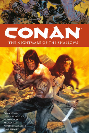 Conan Volume 15: The Nightmare of the Shallows by Brian Wood