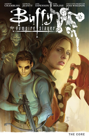 Buffy Season Nine Volume 5: The Core by Georges Jeanty