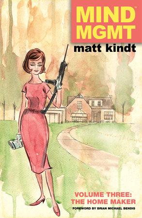MIND MGMT Volume 3: The Home Maker by Matt Kindt