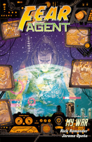 Fear Agent Volume 2: My War (2nd edition)