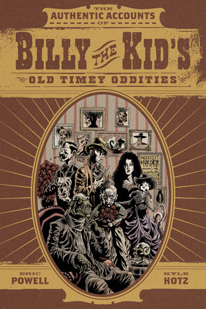 Billy the Kid's Old Timey Oddities Omnibus by Eric Powell