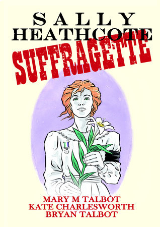 Sally Heathcote, Suffragette by Mary M. Talbot