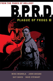 B P R D Plague Of Frogs Volume 1 By Mike Mignola