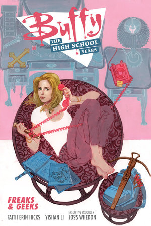 Buffy: The High School Years- Freaks & Geeks