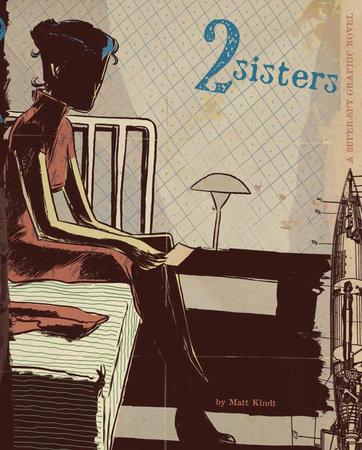 2 Sisters by Matt Kindt