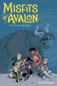 Misfits of Avalon Volume 2: The Ill-made Guardian