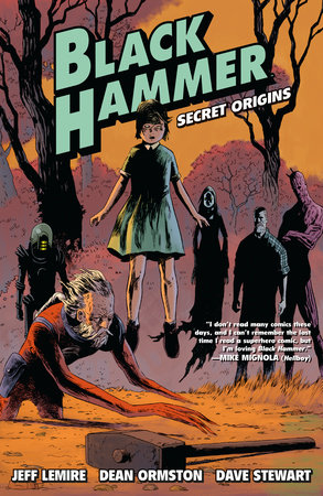 Black Hammer Volume 1: Secret Origins by Jeff Lemire
