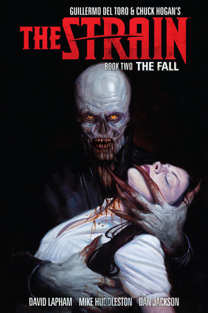 The Strain Book Two: The Fall by David Lapham, Mike Huddelston and Dan Jackson, Created by Guillermo del Toro
