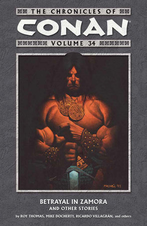 The Chronicles of Conan Volume 34: Betrayal in Zamora and Other Stories by Roy Thomas