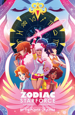 Zodiac Starforce: By the Power of Astra by Kevin Panetta