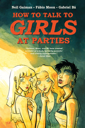 Neil Gaiman's How to Talk to Girls at Parties by Neil Gaiman