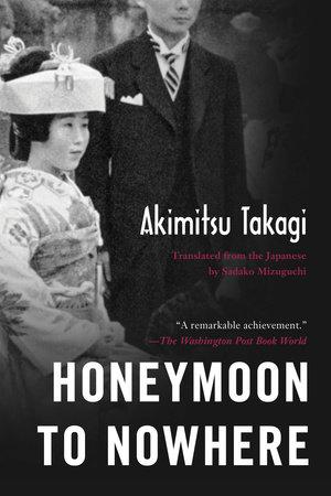 Honeymoon to Nowhere by Akimitsu Takagi