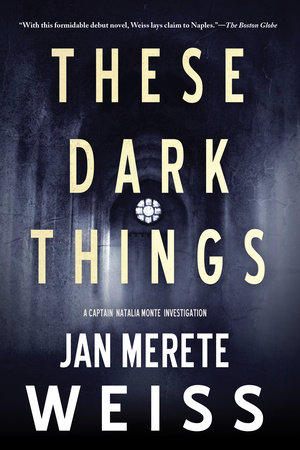 These Dark Things by Jan Merete Weiss