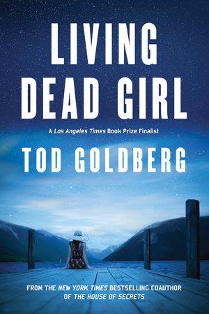 Living Dead Girl by Tod Goldberg