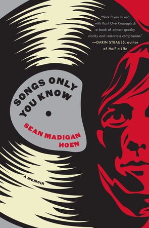 Songs Only You Know by Sean Madigan Hoen