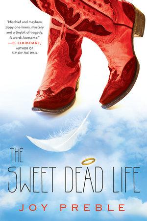 The Sweet Dead Life by Joy Preble