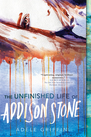 The Unfinished Life of Addison Stone: A Novel by Adele Griffin