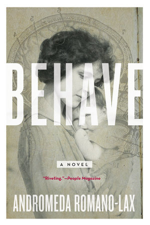 Behave by Andromeda Romano-Lax